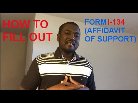 HOW TO FILL OUT FORM I-134 (AFFIDAVIT OF SUPPORT)