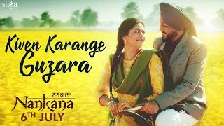 Kiven Karange Guzara (Full Song) - Gurdas Maan | Nankana | Jatinder Shah | Punjabi Love Songs 2018