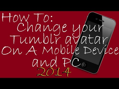 How To: Change your Tumblr avatar on PC and a mobile device 2014