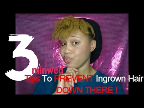 How To Prevent Ingrown Hair Down There ? Bikini Line Waxing and Shaving Tips #3minwed | Euniycemari