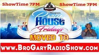 FRIDAY JULY 10, 2020 [Bro Gary Radio Show~ DAILY 6AM - 10 AM EST]