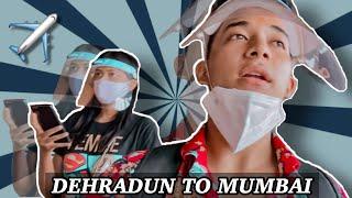 DEHRADUN TO MUMBAI ✈️    Vlog #33    Akash Thapa    Dehradun   