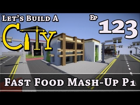 How To Build A City :: Minecraft :: Fast Food Mash-Up P1 :: E123 :: Z One N Only