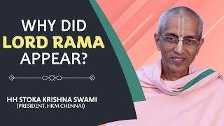 Why Did Lord Rama Appear? | HH Stoka Krishna Swami