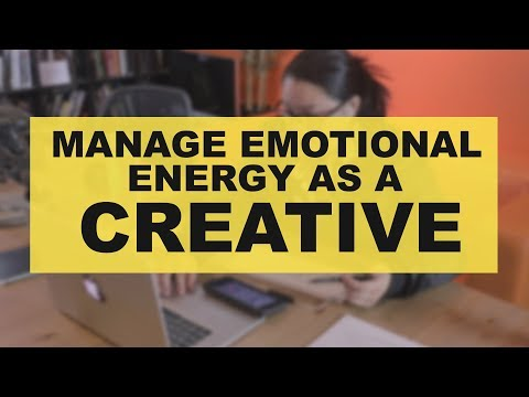Manage Emotional Energy As A Creative