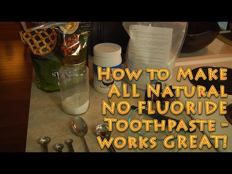 How to make ALL Natural NO FLUORIDE Toothpaste Cheap
