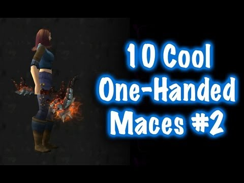 10 Cool One-Handed Maces & Location Guide #2 (World of Warcraft Jessiehealz)