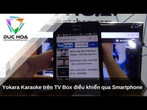 Yokara Karaoke trên TV Box điều khiển qua Smartphone - duchoashop.com