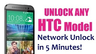 How To Unlock Htc Unlocking Any Htc Phone Network By Htc Unlock Code