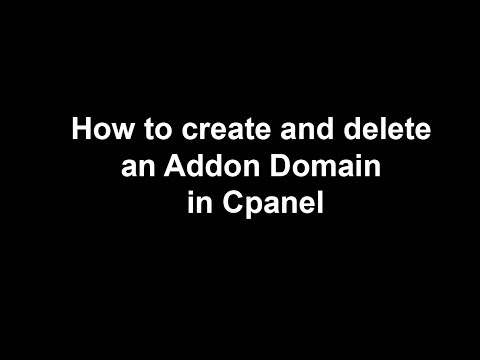 Video : How to create and delete an Addon Domain in cPanel
