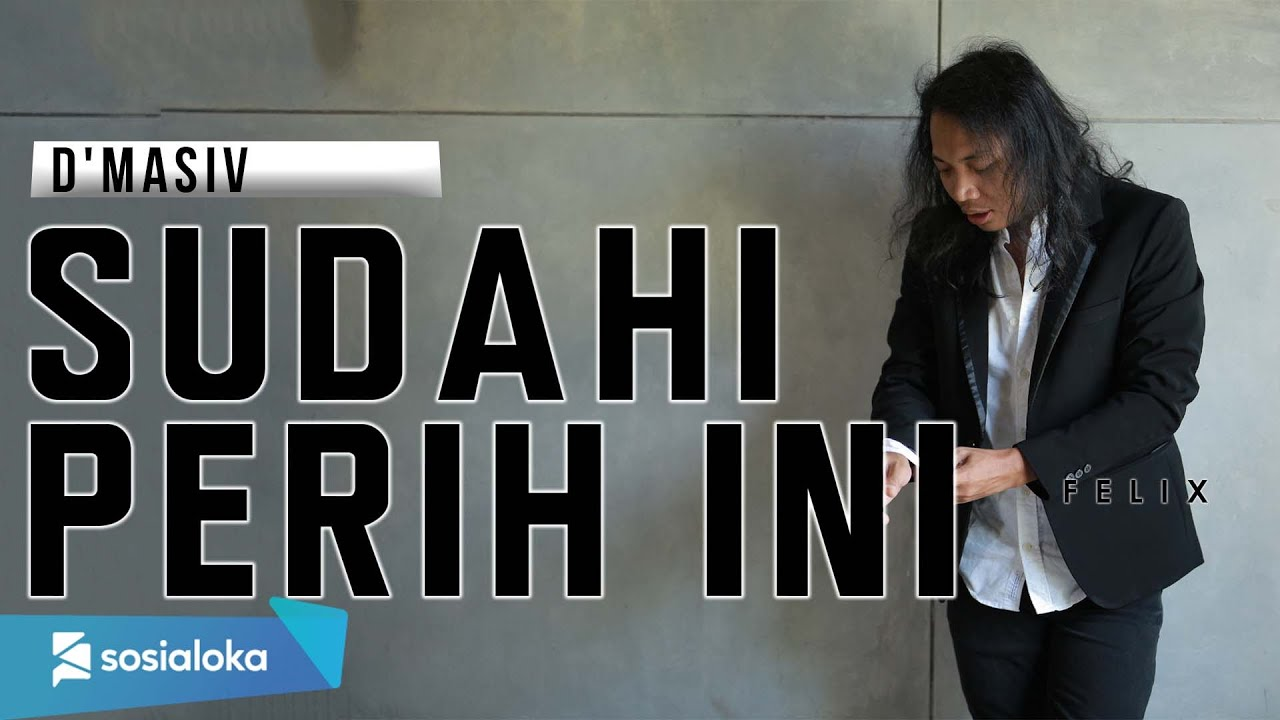 Download FELIX IRWAN | DMASIV - SUDAHI PERIH INI MP3 Gratis