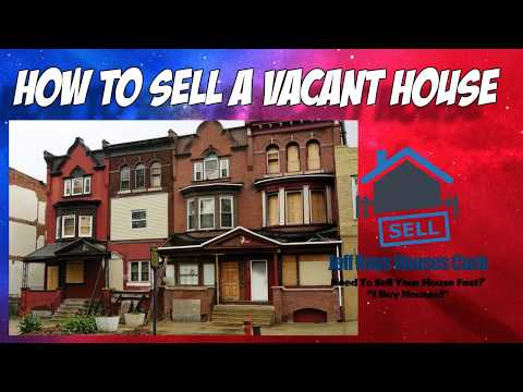 How To Sell A Vacant House In Philadelphia – (215) 346-5915 – Fair Cash Offer No Fees