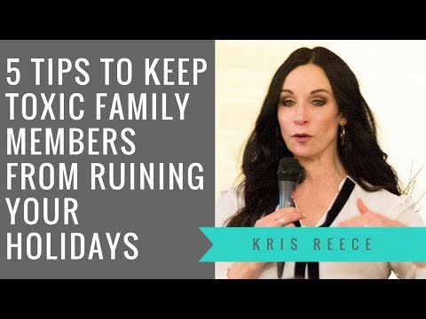 5 Tips to Keep Toxic Family Members from Ruining Your Holidays- Kris Reece - Christian Counseling
