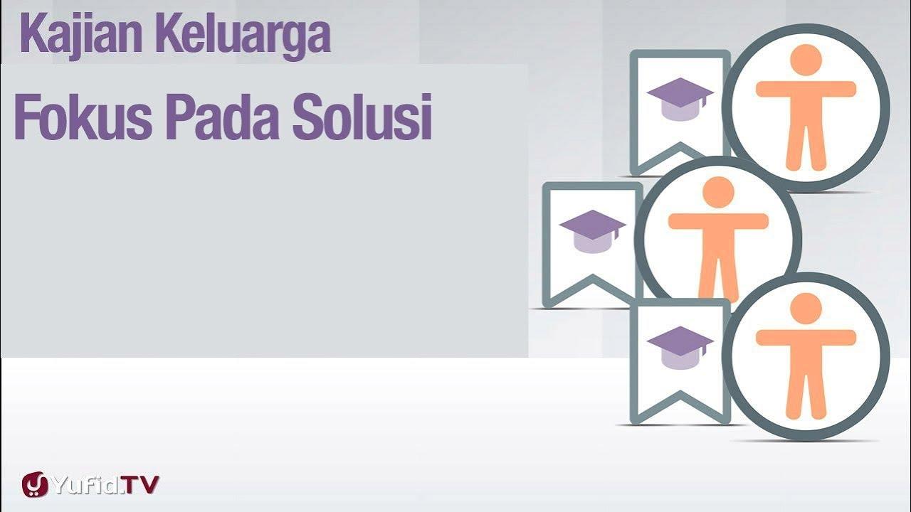 Fikih Pendidikan Anak: Fokus Pada Solusi - Ustadz Abdullah Zaen, Lc., MA
