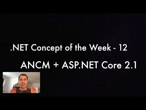 Hosting ASP.NET Core 2.1 in IIS (ANCM, in-process model) - .NET Concept of the Week - Episode 12