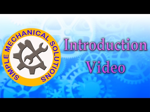 Introduction Video || Simple Mechanical Solutions