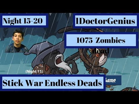 Stick War Legacy : Endless Deads / Zombies - Nights 15 to 20  Survivor : with commentary