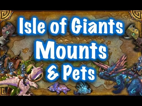 Jessiehealz - Isle of Giants Mounts & Pets Guide (World of Warcraft)