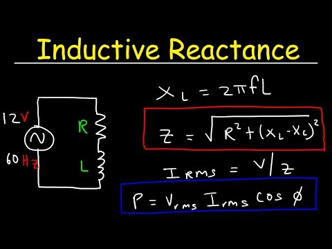 Inductive Reactance, Impedance, & Power Factor - AC Circuits - Physics
