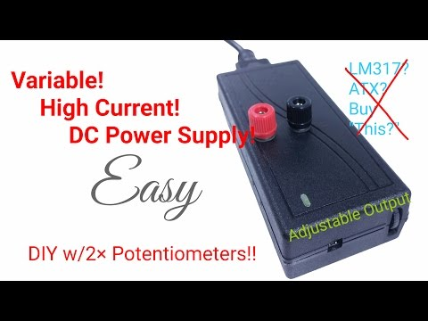 5 Easy Steps DIY Adjustable DC Bench Power Supply Variable with 2x Salvaged Pots High Current Output