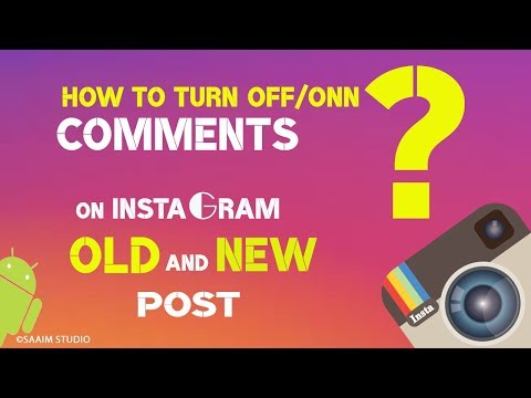 How do I turn comments ON or OFF for my posts? Old and New Post 2018