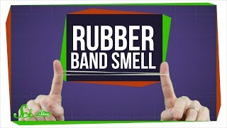 The Strange Physics Behind the Smell of Rubber Bands