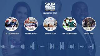 UNDISPUTED Audio Podcast (1.22.18) with Skip Bayless, Shannon Sharpe, Joy Taylor | UNDISPUTED