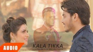 Kala Tikka (Full Audio Song)   Gurnazar Feat Millind Gaba   Punjabi Audio Songs   Speed Records