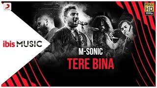 ibis Music – M-Sonic – Tere Bina(Live)
