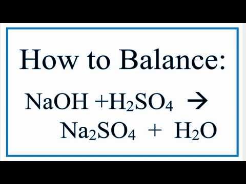 How to balance NaOH + H2SO4 = Na2SO4 + H2O
