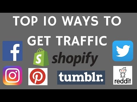 Top 10 Ways To Get Traffic To Your Shopify Store