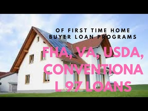 First Time Home Buyer Loan Programs - FHA, VA, USDA, Conventional 97 Loans