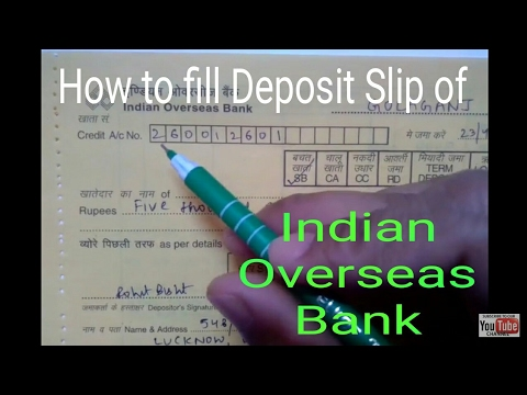How to fill Deposit slip of Indian Overseas Bank in Hindi