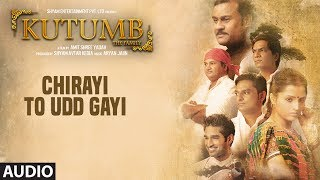 Chirayi To Udd Gayi Full Audio Song | Kutumb | Aloknath, Rajpal Yadav | Aryan Jaiin