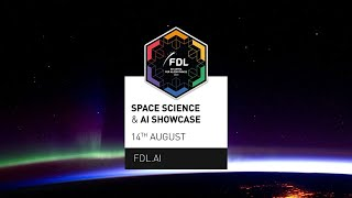 FDL US Space Science and AI Showcase