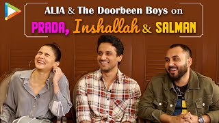 Alia & The Doorbeen Boys Interview | PRADA | Inshallah With Salman | Rapid Fire On Ranbir, Varun
