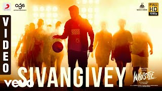 Whistle - Sivangivey Video | Vijay, Nayanthara | A.R Rahman