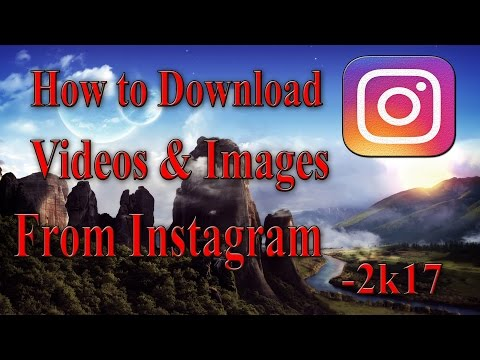 How to download VIDEOS and IMAGES from instagram 2K18 - HACKING GURUJI