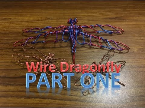 Wire Dragonfly - Part One