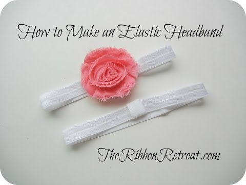 How to Make an Elastic Headband - TheRibbonRetreat.com