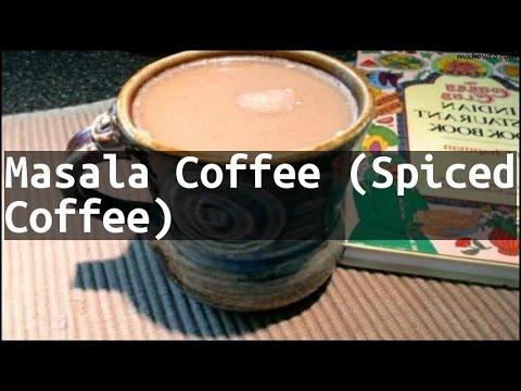 Recipe Masala Coffee (Spiced Coffee)