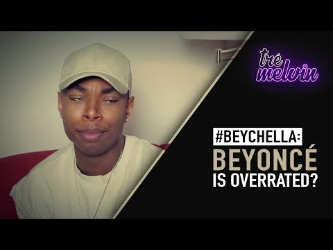 #Beychella: Beyoncé Is Overrated?
