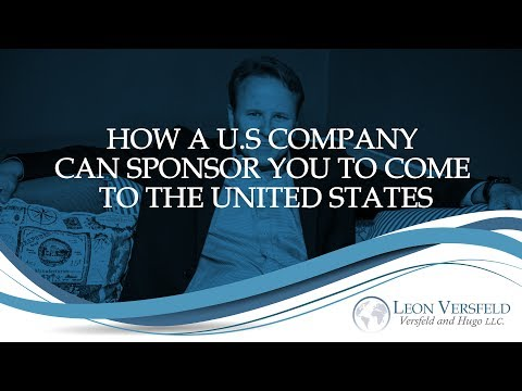 How a U.S Company Can Sponsor You to Come to the United States? - #Immigrate2America Ep13