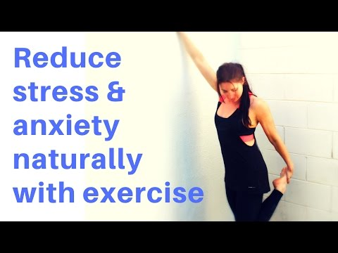 REDUCE STRESS & ANXIETY NATURALLY with exercise