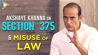 """Akshaye  Khanna: """"Section 375 Film Ek Moral Stand Nahi Leti, Wo Audience Ko MAJBOOR Karegi…"""""""