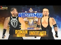 Roman Reigns Vs The Undertaker WRESTLEMANIA 33 WR3D