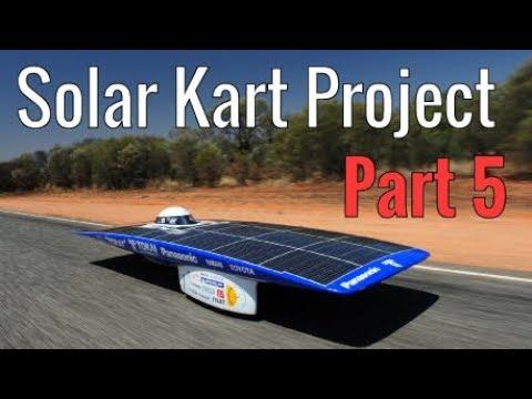 Solar Powered Go Kart Project - Part 5