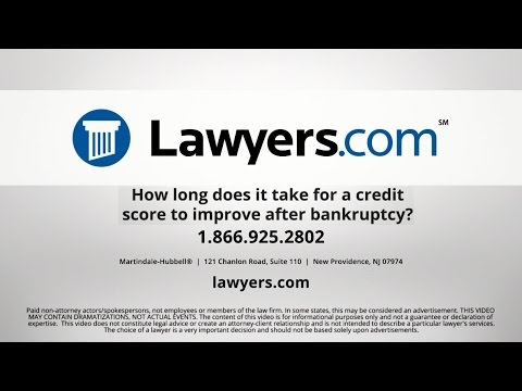 Lawyers.com Answers: How Long Does It Take For A Credit Score To Improve After Bankruptcy?