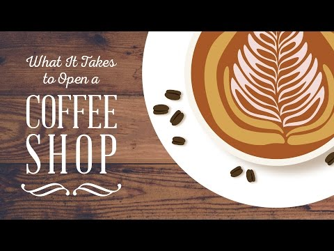 What It Takes to Open a Coffee Shop