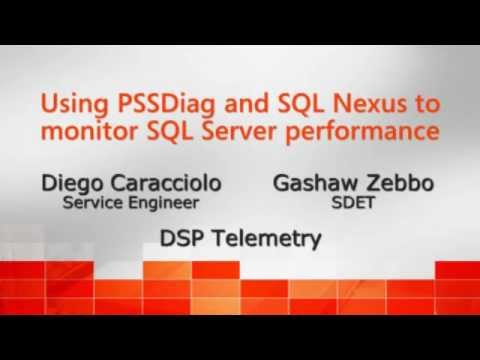 Using PSSDiag and SQL Nexus to monitor SQL Server performance